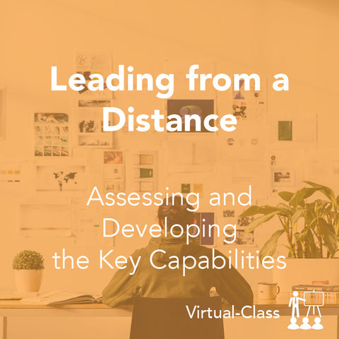 Leading from a Distance: Assessing and Developing the Key Capabilities