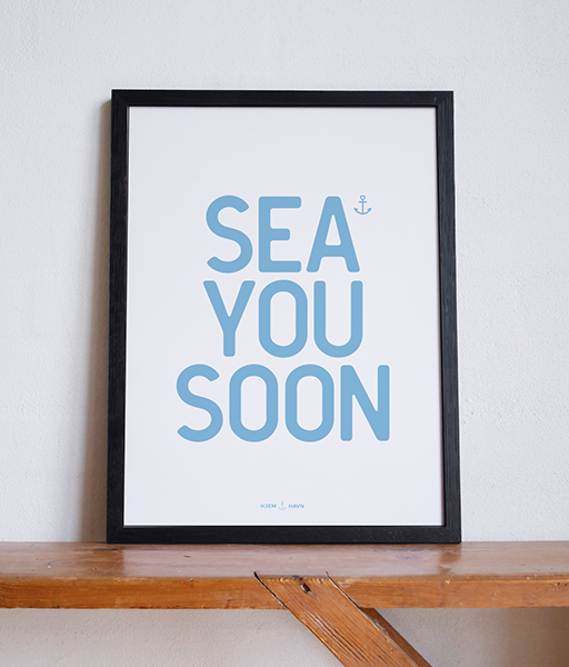Sea You Soon No.3 - Hjemhavn Citater