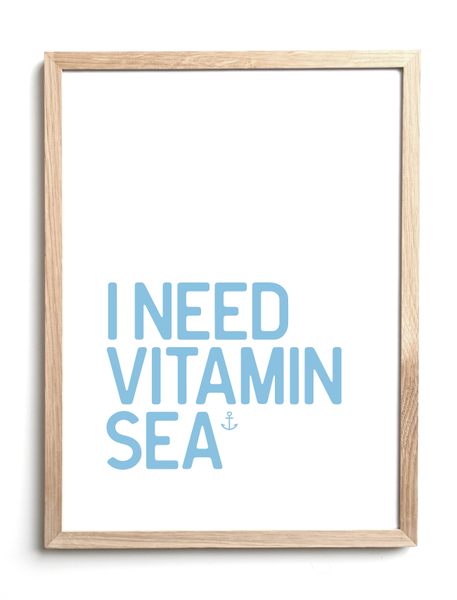 I need Vitamin Sea - Hjemhavn Plakat