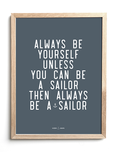 Always be a Sailor - Hjemhavn Plakat