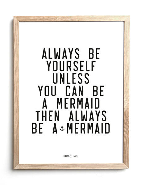 Always be a Mermaid - Hjemhavn Citater
