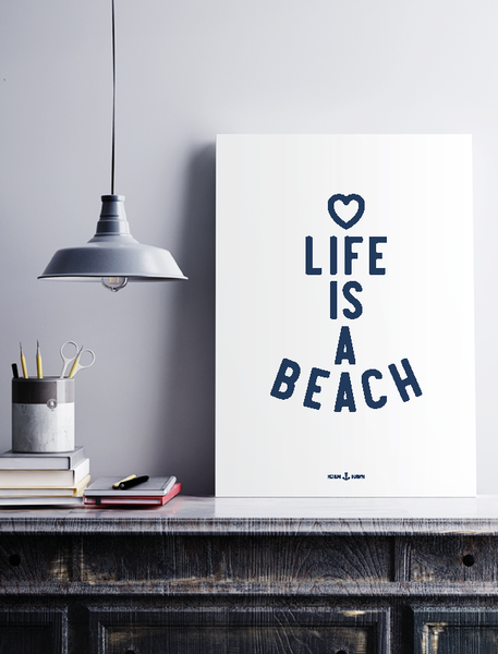 """Life is a Beach"" (Plakat) - Hjemhavn Plakat"