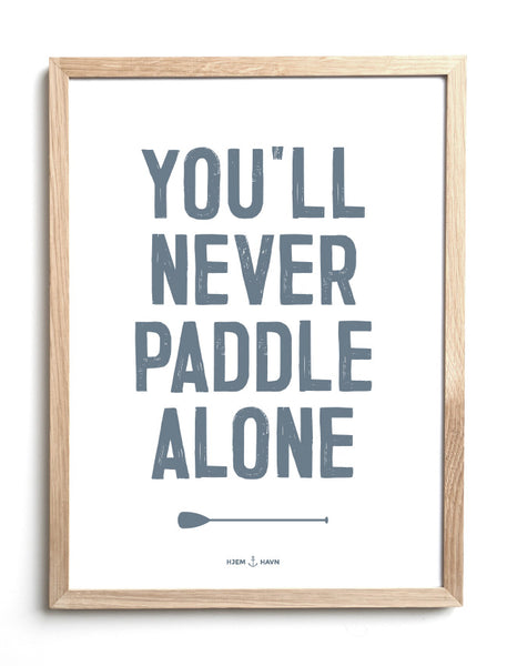 """You'll Never Paddle Alone"" (Plakat)"
