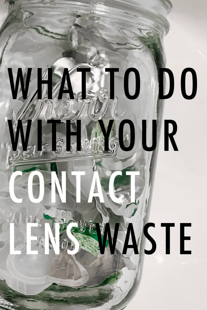What to do with your contact lens waste