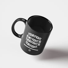 "Load image into Gallery viewer, ""Our Fight"" Mug Black"