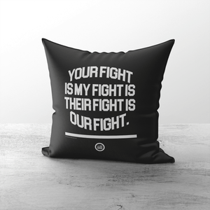 """Our Fight"" Throw Pillows"