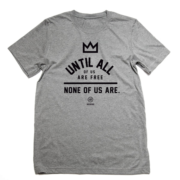 """None Of Us"" - Unisex T"