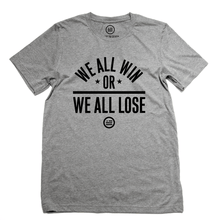 "Load image into Gallery viewer, ""We All Win"" - Unisex T"