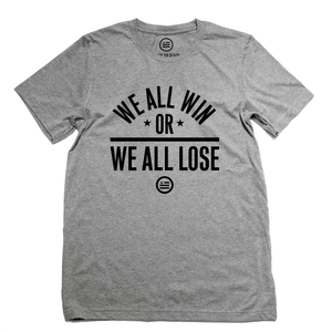 """We All Win"" - Unisex T"