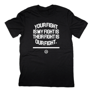 """OUR FIGHT""© - Unisex T"