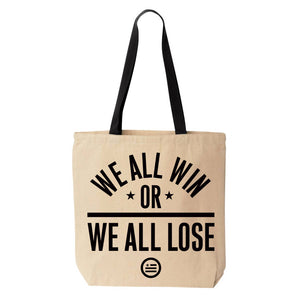 """We All Win Or We All Lose -  Tote"
