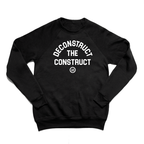 """Deconstruct The Construct"" - Unisex Sweatshirt Black"