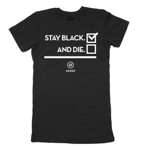 """Stay Black"" - Slim Fit T"