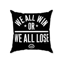 "Load image into Gallery viewer, ""We All Win"" Throw Pillows"