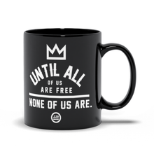 "Load image into Gallery viewer, ""None Of Us"" Mug Black"