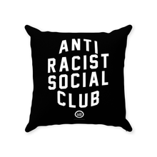 "Load image into Gallery viewer, ""Anti-Racist Social Club"" Throw Pillows"