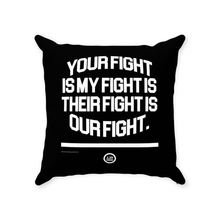 "Load image into Gallery viewer, ""Our Fight"" Throw Pillows"