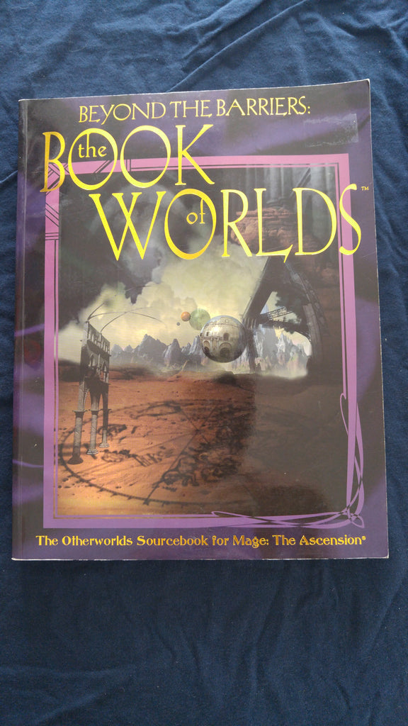 Beyond the Barriers, The Book of Worlds, The Otherworlds Sourcebook for Mage: The Ascension