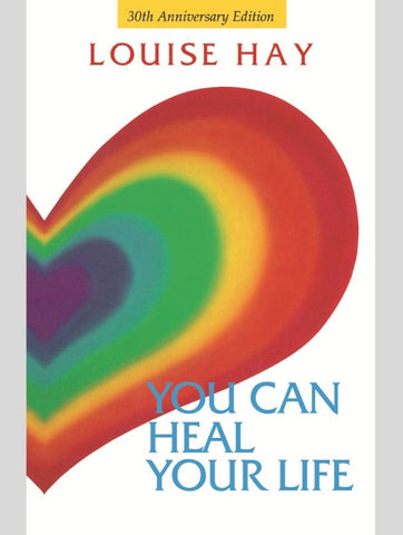 You Can Heal Your Life 30th Anniversary Edition