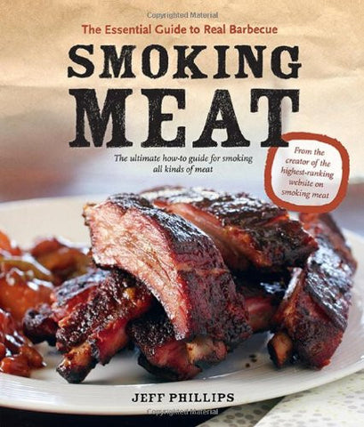 Smoking Meat: The Essential Guide to Real Barbecue Paperback