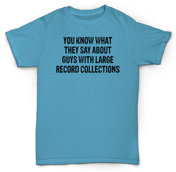 GUYS WITH LARGE RECORD COLLECTION T SHIRT VINYL TURNTABLE HIPSTER FUNNY