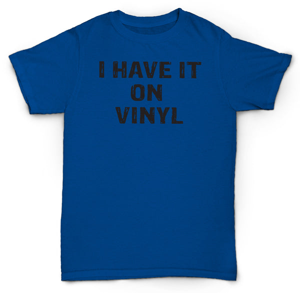 I HAVE IT ON VINYL T SHIRT RECORDS RARE SOUL JAZZ BREAKS DRUMS
