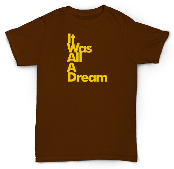 IT WAS ALL A DREAM T SHIRT BIG NOTORIOUS HIP HOP WU