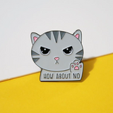 How About No (Enamel Pin)