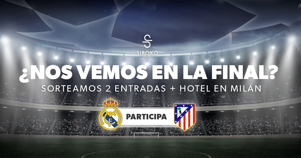 ¡Siroko te invita a asistir a la final de la Champions League!