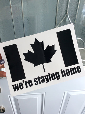 WE'RE STAYING HOME Vinyl Decal