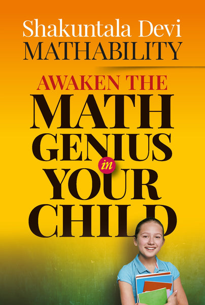 Mathability: Awaken the Math Genius in Your Child