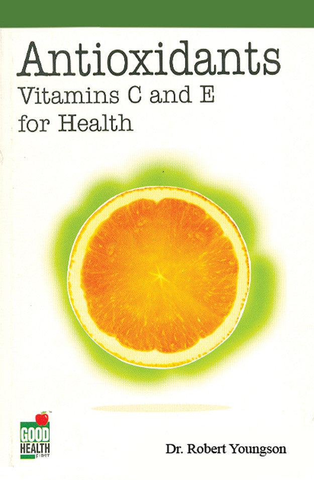 Antioxidants: Vitamins C and E for Health - Book Published by Orient Paperbacks