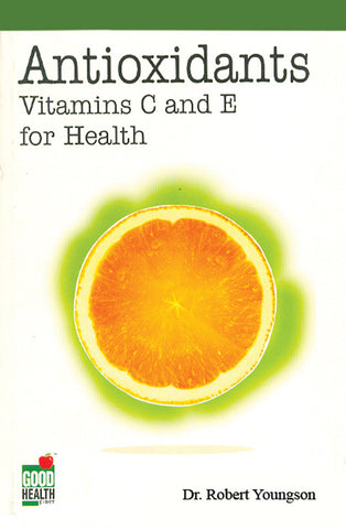 Antioxidants: Vitamins C and E for Health