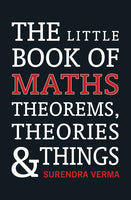 Little Book of Maths Theorems, Theories and Things - Book Published by Orient Paperbacks
