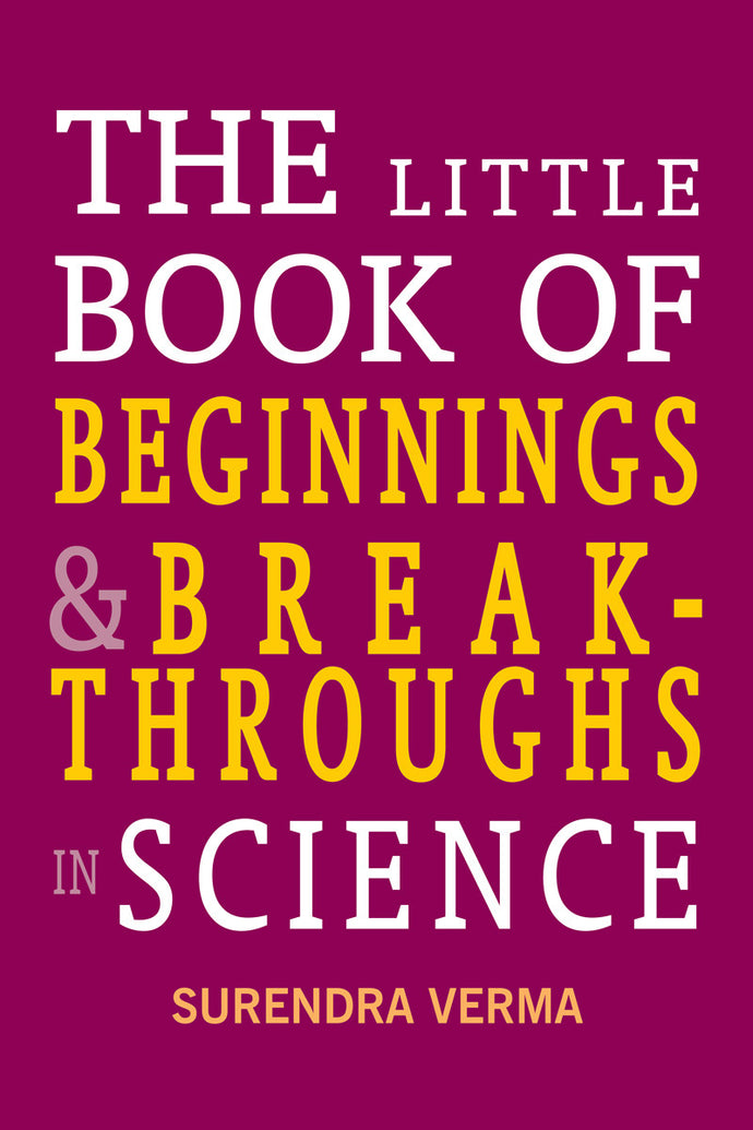 Little Book of Beginnings and Breakthroughs in Science - Book Published by Orient Paperbacks