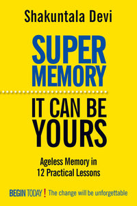 Super Memory: Ageless Memory in 12 Practical Lessons - Book Published by Orient Paperbacks
