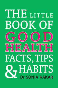 Little Book of Good Health: Facts, Tips and Habits - Book Published by Orient Paperbacks