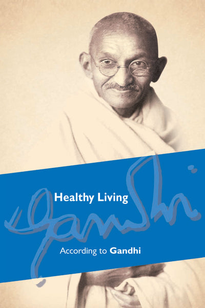 Healthy Living According to Gandhi - Book Published by Orient Paperbacks