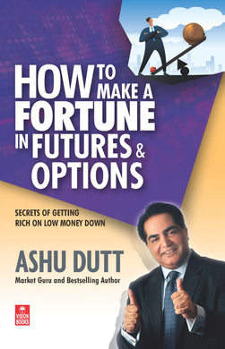 How to Make a Fortune in Futures and Options