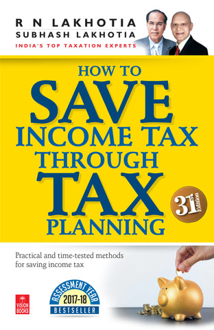 How to Save Income Tax Through Tax Planning (AY: 2017-2018)