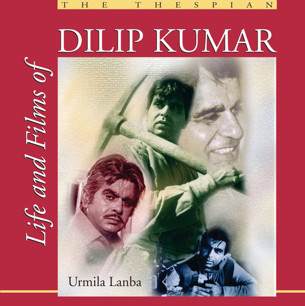 Life and Films of Dilip Kumar