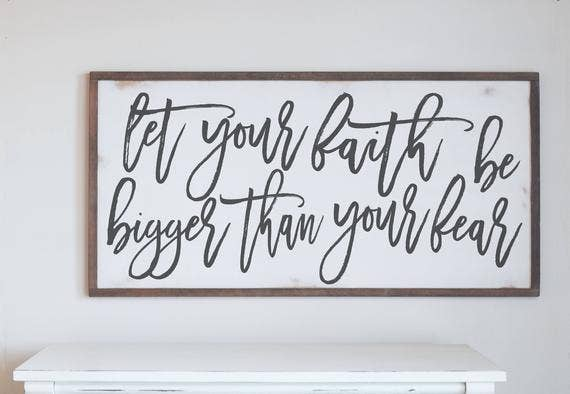 "16"" X 32"" Let Your Faith Wood Sign"