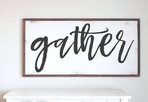 "14"" X 28"" Gather Wood Sign"