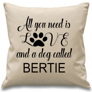 All you need is love and a dog called ....... Personalised Cushion