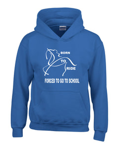 'Born To Ride - Forced To Go To School' Hoodie For Kids