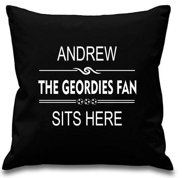 Geordies Fan Sits Here - Newcastle Football Fan Cushion with Name