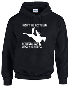 Hold on to what makes you happy ........ Unisex size Hoodie