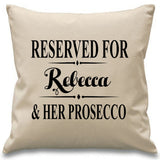 "Reserved for ""someone"" and her Prosecco Cushion"