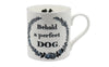 Behold A Perfect Dog Mug by Charlotte Cory