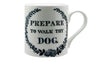 Prepare To Walk Thy Dog Mug by Charlotte Cory